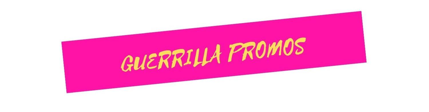 Guerrilla Promos